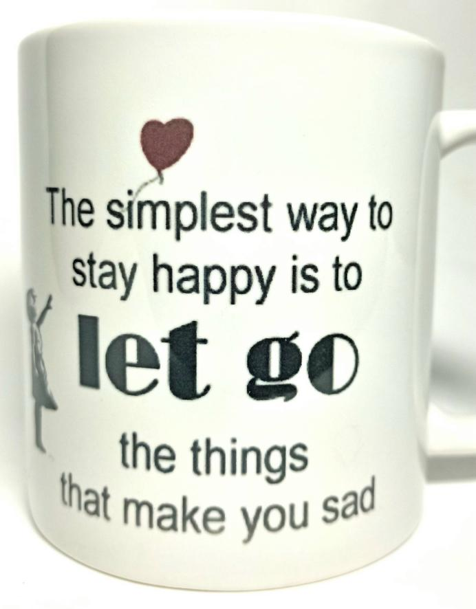 the simplest way to stay happy funny mug
